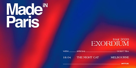 MADE IN PARIS 'THE EXORDIUM TOUR'  PRESENTED BY UNTITLED GROUP tickets