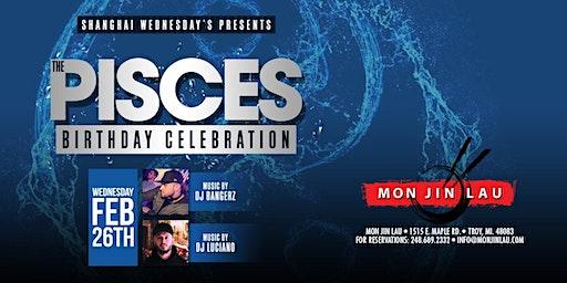 Shanghai Wednesday's Presents: The Pisces Birthday Celebration*
