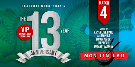 The 13 Year Anniversary of Shanghai Wednesday's at Mon Jin Lau* tickets