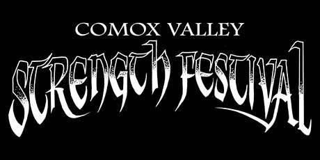 Comox Valley Strength Festival Scottish Highland Heavy Events tickets