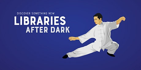 Libraries After Dark - Tai Chi Demonstration tickets