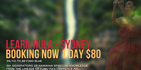 LEARN HULA IN SYDNEY: Hula Essence: Introduction to Hula 1 Day Workshop tickets