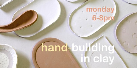 Hand-building in Clay : SLAB : Week 4 tickets