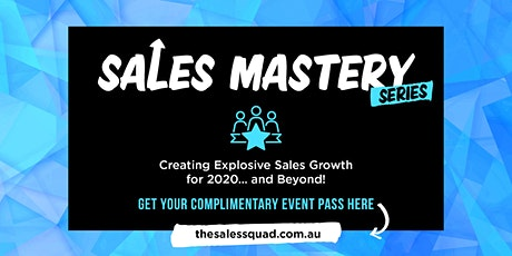 Sales Mastery Series - Creating Explosive Sales Growth for 2020 and Beyond! tickets