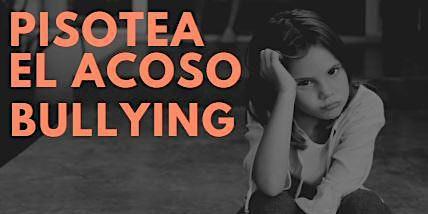 Pisotea El Acoso Bullying--Prevencion de Acoso: Que Hacer?
