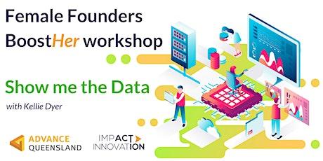 Female Founders - Show Me the Data Workshop - Rockhampton tickets