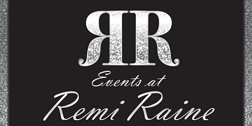 Events at Remi Raine Grand opening!