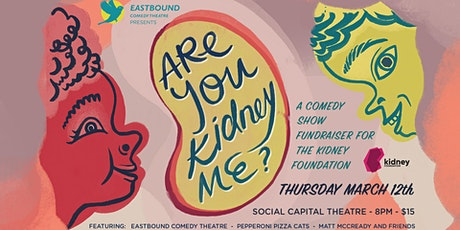 Are You Kidney Me? tickets