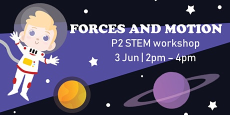 Forces and Motion - STEM Workshop for Primary 2 tickets
