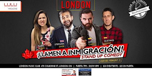 ¡Llamen a Inmigración! en London - Stand Up Comedy