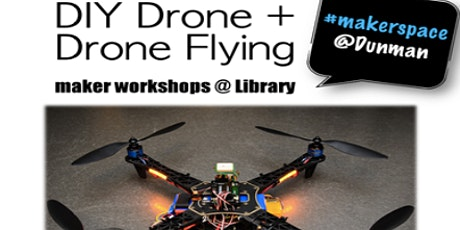 Maker's@DMNS Library: D.I.Y Drone + Drone Flying (For Dunman Sec Students and Staff Only) tickets