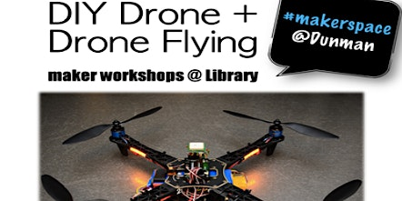 Maker's@DMNS Library: D.I.Y Drone + Drone Flying (For Dunman Sec Students and Staff Only)
