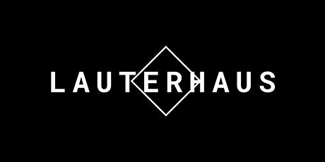 Lauterhaus l  After-Hours Party l Spire 02.28.20 tickets