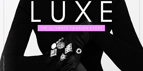"""LUXE"" The Ultimate Fashion Event tickets"