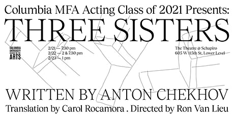 THREE SISTERS - by the Columbia MFA Acting Class of 2021 tickets
