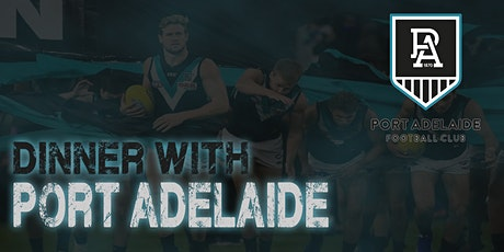 Dinner with Port Adelaide tickets