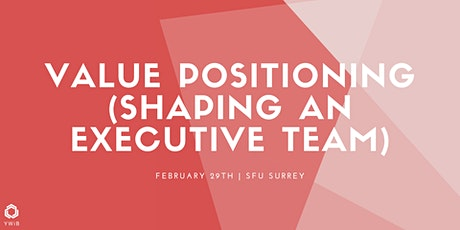 Value Positioning (Shaping an Executive Team) tickets