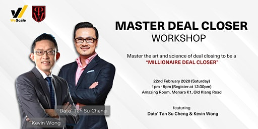 Master Deal Closer [Workshop] by Dato' Tan Su Cheng & Kevin Wong