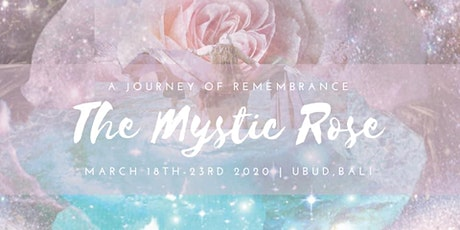 THE MYSTIC ROSE // a journey of remembrance tickets