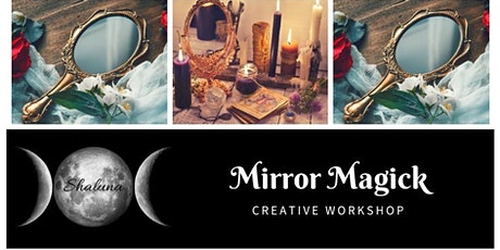 Mirror Magick Workshop tickets