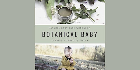 Botanical-Baby. Natural & organic baby care workshop. tickets