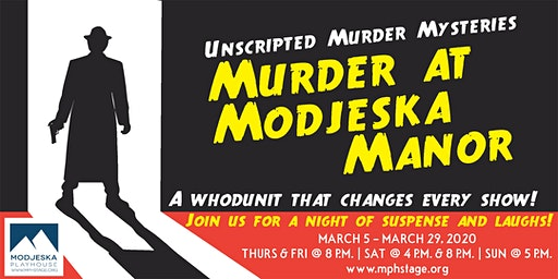 Unscripted Murder Mysteries: Murder at Modjeska Manor