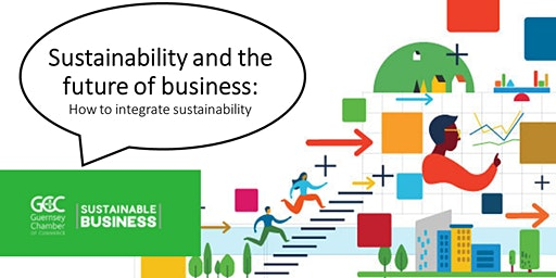 Sustainability and the future of business: How to integrate sustainability