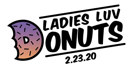 Ladies Luv Donuts! tickets