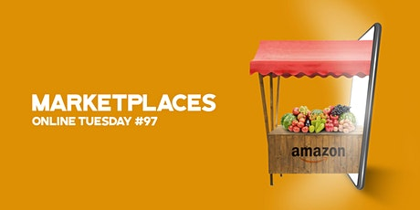 "Online Tuesday #97: ""Marketplaces"" tickets"