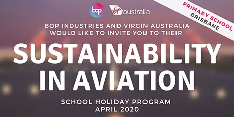 Sustainability In Aviation - Junior Aviators - Primary Holiday Program tickets
