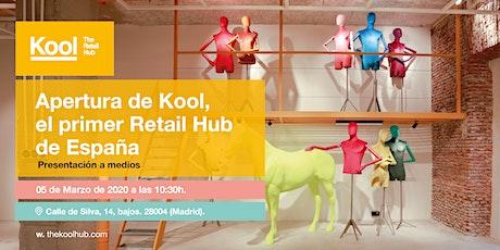 Evento para medios - Apertura Kool · The Retail Hub entradas