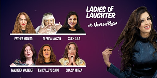 Ladies Of Laughter With Noreen Khan - Northampton