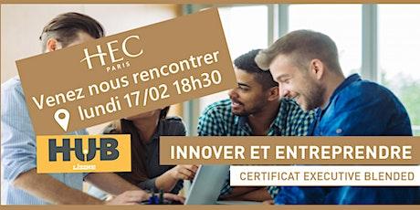 "Rencontre Certificat HEC ""Innover & entreprendre"" avec HEC Paris billets"