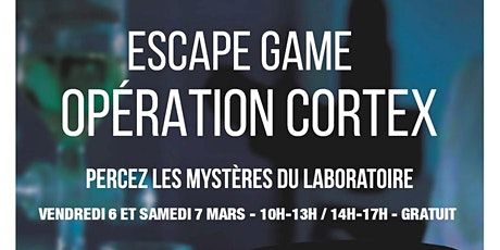 "Escape game ""Opération Cortex"" billets"