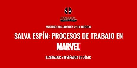 """Masterclass """"Procesos de trabajo en Marvel""""– Salva Espín entradas"""