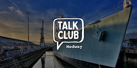 Talk Club Medway tickets