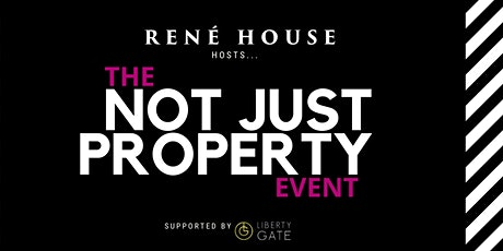Not Just Property! tickets