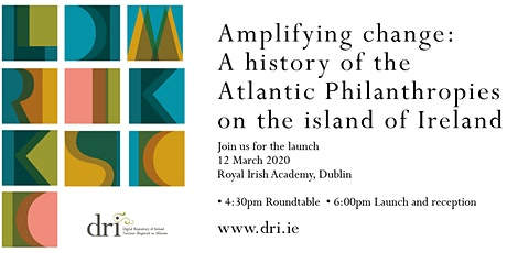 Launch | Amplifying change: A history of the Atlantic Philanthropies tickets