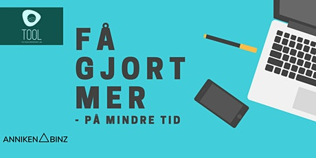 Workshop; Få gjort mer -på mindre tid! tickets