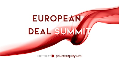 Private Equity Wire European Deal Summit tickets