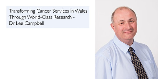 Transforming Cancer Services in Wales Through World-Class Research