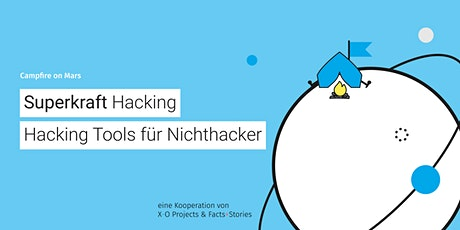 "Campfire on Mars #22: ""Superkraft"" Hacking - Hacking Tools für Nichthacker tickets"