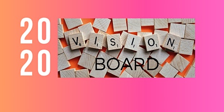 Vision Board 2020 tickets