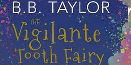 Book Launch: The Vigilante Tooth-Fairy by B.B.Taylor tickets
