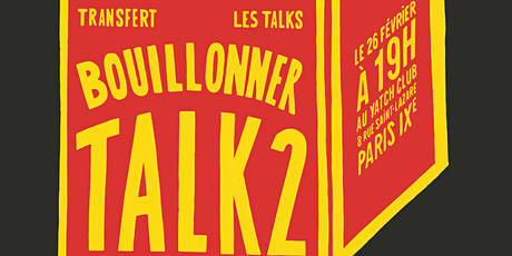 "Transfert les talks #2 - ""Bouillonner"" billets"
