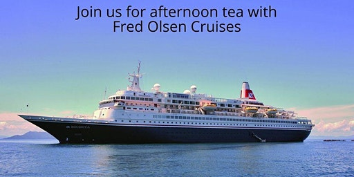 Afternoon Tea with Fred Olsen
