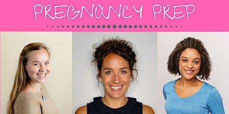 Pregnancy Prep tickets