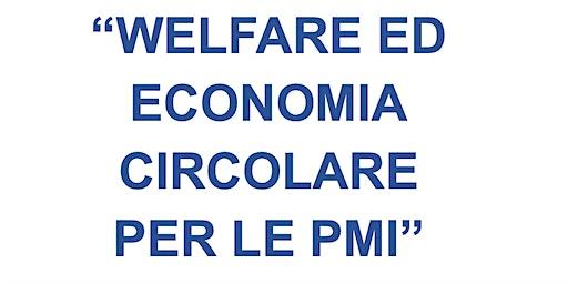 WELFARE ED ECONOMIA CIRCOLARE PER LE PMI