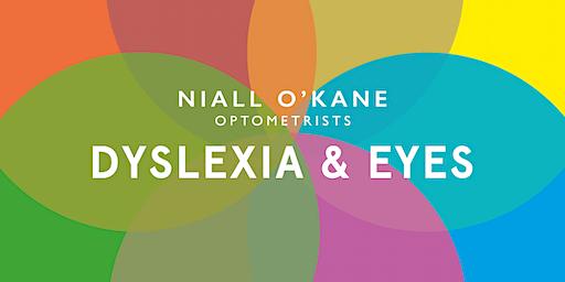 Dyslexia & Eyes - Niall O'Kane Optometrists
