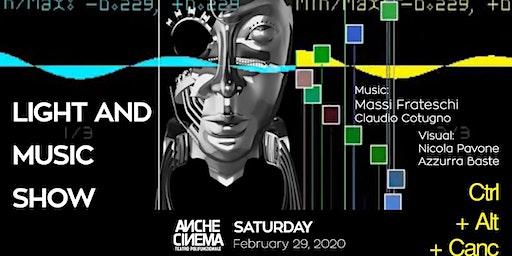 Registrazione gratuita per biglietto speciale a 5 euro (anziché 10 euro) per evento Ctrl_Alt_Canc • Light and Music Show del 29 febbraio 2020